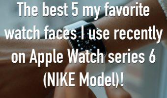 The best 5 my favorite watch faces I use recently on Apple Watch series 6 (NIKE Model)!